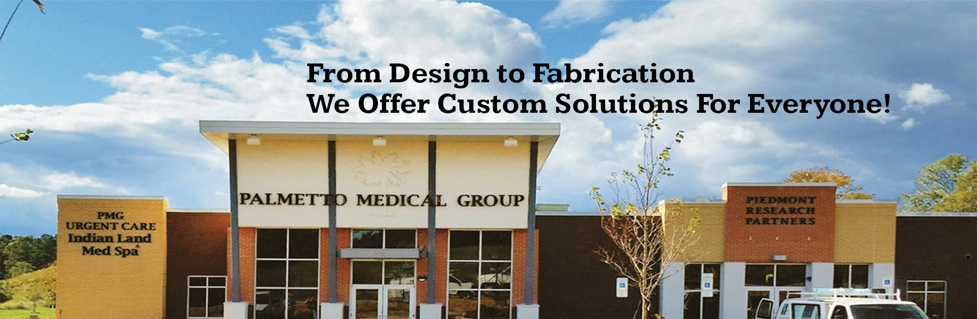 From Design to Fabrication We Offer Custom Solutions for Everyone